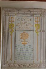 VERY GOOD FIRST EDITION SIGNED 'THE CLYDE' PAINTED BY MARY AND YOUNG HUNTER 1907