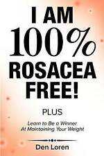 NEW I Am 100% Rosacea Free: Learn To Be A Winner At Maintaining Your Weight