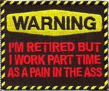 WARNING RETIRED PAIN IN THE ASS Funny Senior AARP Biker NEW Vest Patch PAT-1996
