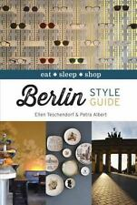 Berlin Style Guide : Eat, Sleep, Shop by Ellen Teschendorf and Petra Albert...