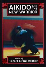 Aikido and the New Warrior (1985, Paperback, Illustr...