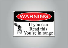 Pro Guns warning sticker - warning if you can read this you're in range