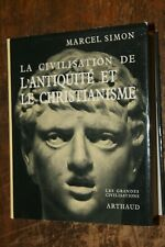 Les grandes civilisations Arthaud L'antiquité et le Christianisme M. Simon