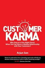 Customer Karma : Why Stop at a One-Night Stand, When You Can Have a Lifetime...