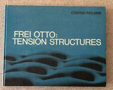 FREI OTTO: TENSION STRUCTURES, Conrad Roland, 1965