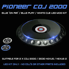 PIONEER CDJ 2000 NEXUS / 2 / BLUE ON AIR / PLAY & WHITE CUE LED MOD KIT (2 CDJS)