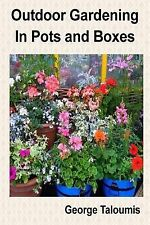 NEW Outdoor Gardening In Pots and Boxes by George Taloumis