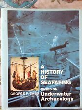 A History of Seafaring Based on Underwater Archaeology by George Bass (Ed)