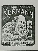 PUBLICITÉ DE PRESSE 1914 LIQUEUR DU PÈRE KERMANN VIEILLE LIQUEUR FRANÇAISE