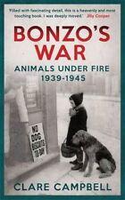 Bonzo's War: Animals Under Fire 1939 -1945, Campbell, Clare, New Book