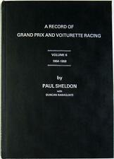 A RECORD OF GRAND PRIX AND VOITURETTE RACING VOLUME 6 1954-1959 PAUL SHELDON