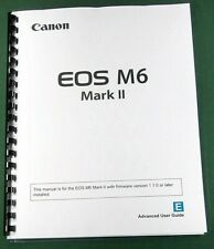 Canon EOS M6 Mark II Instruction Manual: Full Color 606 Pages & 3-Ring Binder