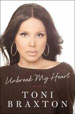 Unbreak My Heart : A Memoir by Toni Braxton (2014, Hardcover)