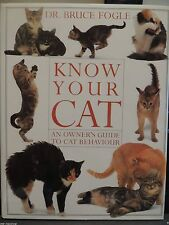 KNOW YOUR CAT by DR BRUCE FOGEL