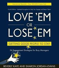 Love 'em or Lose 'em: Getting Good People to Stay (4th edition) Kaye, Beverly,