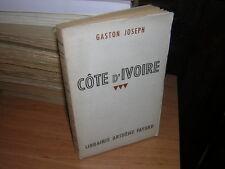 1944.cote d'Ivoire / Gaston Joseph.Afrique.bon ex.non coupé.SP