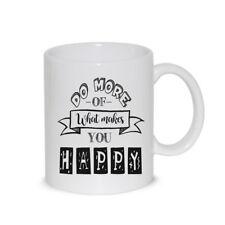 Tazza In Ceramica Thè / Latte Mug Do More Of What Makes You Happy