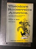 Theodore Roosevelt's America By Farida Wiley 1955 Hardcover With Duster