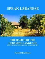 Speak Lebanese Basics Lebanese Language Grammar Dic by Shammas Walid -Paperback