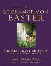 Book of Mormon Easter: The Resurrection Story in Picture, Verse and Song: The...
