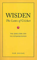 Wisden's The Laws Of Cricket: The Laws of Cricket - The 2000 Code and Its Interp