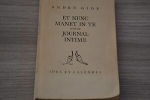 ET NUNC MANET IN TE / JOURNAL INTIME, ANDRE GIDE, IDES ET CALENDES 1951 / C5