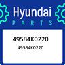 49584K0220 Hyundai 49584k0220 49584K0220, New Genuine OEM Part