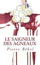 Le Saigneur des Agneaux by Pierre Béhel (2014, Paperback)