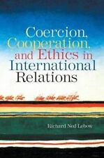 Coercion, Cooperation, and Ethics in International Relations: By Lebow, Richa...