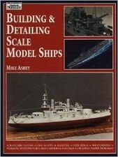 BUILDING AND DETAILING SCALE MODEL SHIPS by MICHAEL ASHEY (1996, PAPERBACK), NEW