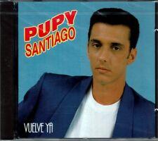 Pupy Santiago Vuelve Ya      BRAND  NEW SEALED  CD