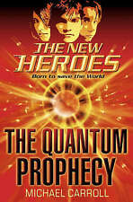 The Quantum Prophecy (The New Heroes, Book 1), Carroll, Michael, New Book