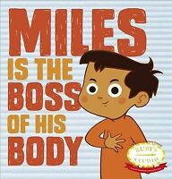Miles Is the Boss of His Body, Hardcover by Kurtzman-counter, Samantha; Schil...