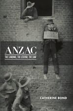 ANZAC : THE LANDING, THE LEGEND, THE LAW