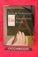 Arts & Industrie - Une association Une école 1875 / 2003 - Livre - Occasion
