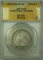1876 Seated Liberty Half Dollar 50c Silver Coin ANACS EF-40 Details