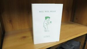 Well, Well, Wells! Autobiography by B.D.Wells (1981) Signed Limited Edition