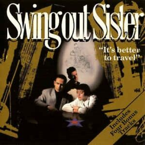 SWING OUT SISTER / IT'S BETTER TO TRAVEL - feat BREAKOUT & SURRENDER