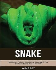 Snake: a Children Pictures Book about Snake with Fun Snake Facts and Photos...