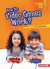 How Do Video Games Work? by L. E. Carmichael (2015, Paperback)