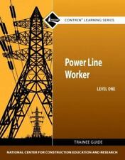 Power Line Worker Level 1 Trainee Guide by Nccer (2011, Trade Paperback)