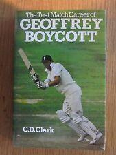 THE TEST MATCH CAREER OF GEOFFREY BOYCOTT C.D.CLARK HARDBACK BOOK