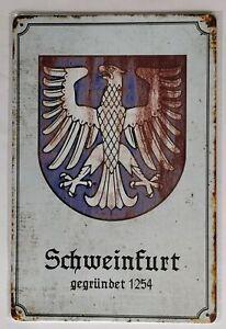 Schweinfurt  gegründet 1254 Blechschild 20x 30 cm Kult