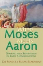 WHEN MOSES MEETS AARON:  Staffing And Supervision In the -  Rendle / Beaumont