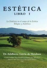 Est�tica Libro I : La Dial�ctica en el Campo de la Est�tica Trilog�as y...