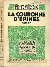 Pierre Villetard : LA COURONNE D'EPINE. Le Livre Moderne Illustré 1935