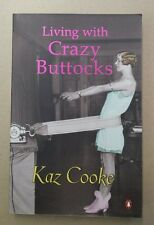 LIKE NEW Living with Crazy Buttocks by Kaz Cooke FREE AUS POST! Paperback 2001
