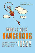 What is Your Dangerous Idea? Today's Leading Thinkers on the Unthinkable -H/BACK