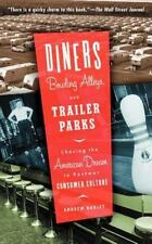 Diners, Bowling Alleys, and Trailer Parks : Chasing the American Dream in the...