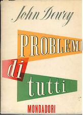 DEWEY JOHN PROBLEMI DI TUTTI 1950 I° EDIZ. IL PENSIERO CRITICO XVII FILOSOFIA